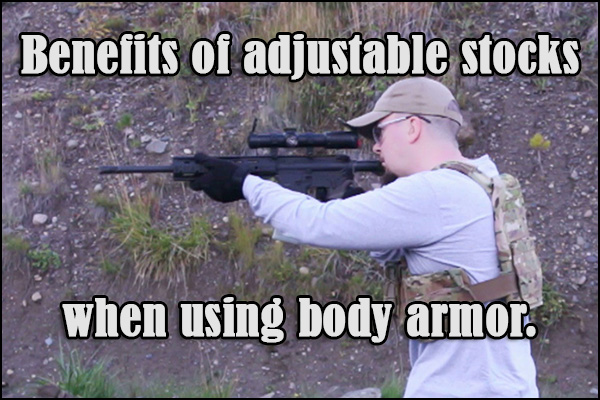 The benefits of an adjustable stock with body armor.